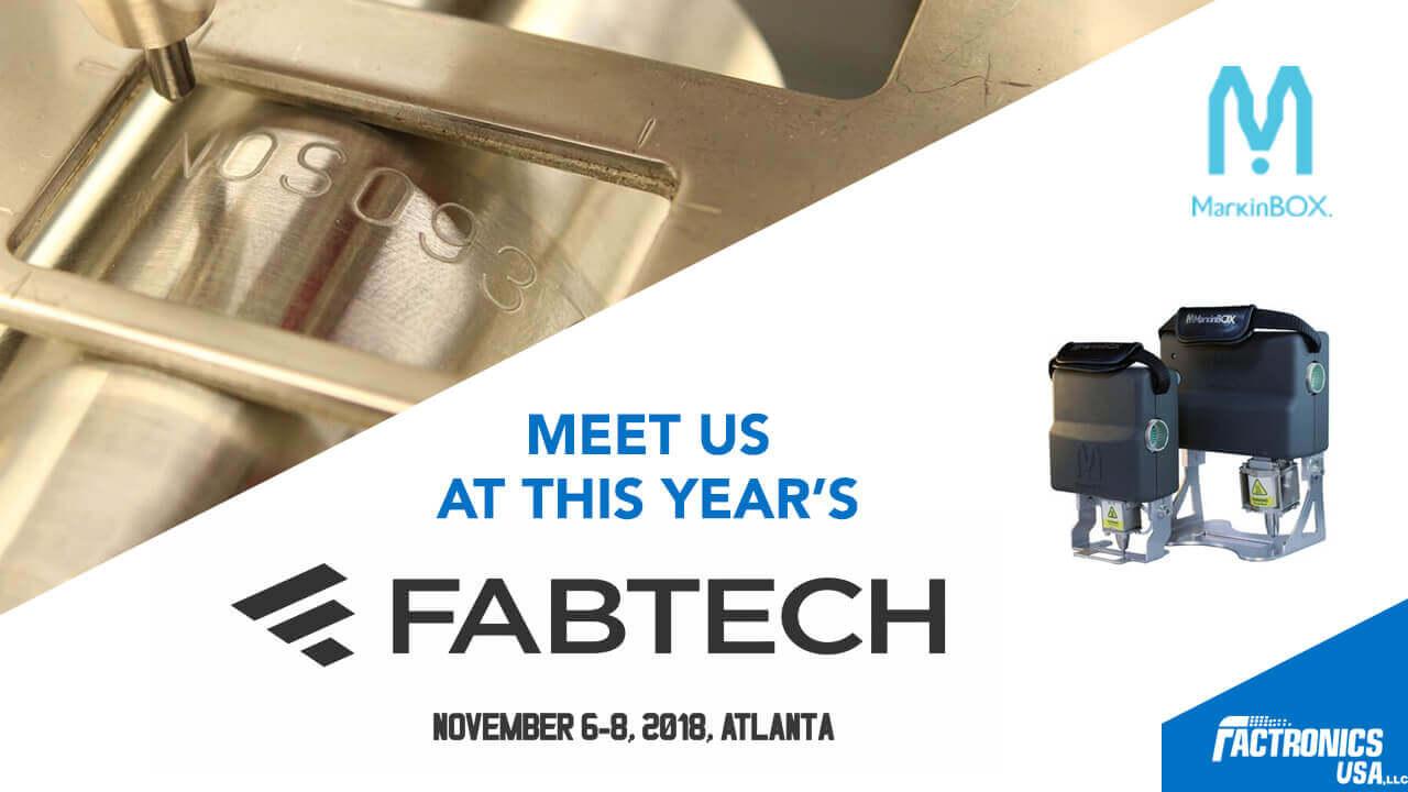 MEET US] FABTECH returns to Atlanta in 2018 | Factronics USA